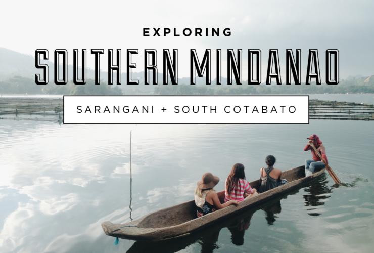 Exploring Southern Mindanao: Sarangani + South Cotabato